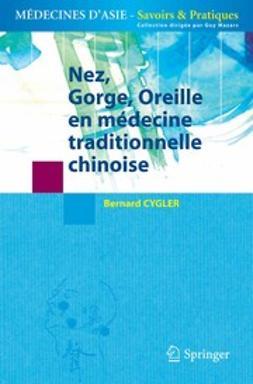 Cygler, Bernard - Nez, Gorge, Oreille en médecine traditionnelle chinoise, ebook