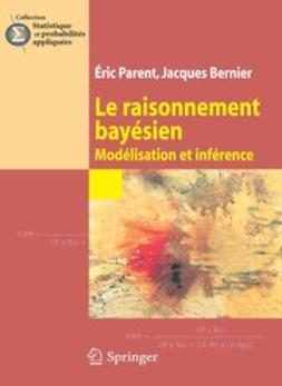 Bernier, Jacques - Le raisonnement bayésien, ebook