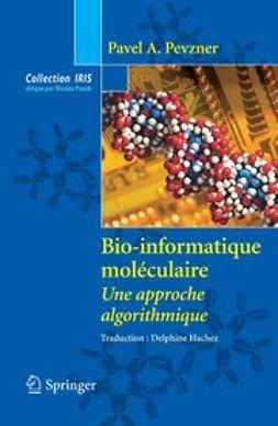 Pevzner, Pavel A. - Bio-informatique moléculaire, ebook