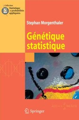 Morgenthaler, Stephan - Génétique statistique, ebook