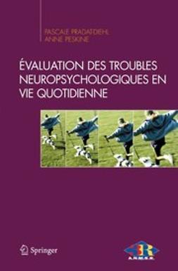 Peskine, Anne - Évaluation des troubles neuropsychologiques en vie quotidienne, ebook