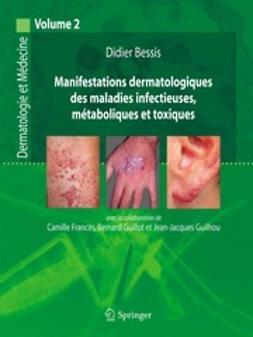 Manifestations dermatologiques des maladies infectieuses, métaboliques et toxiques