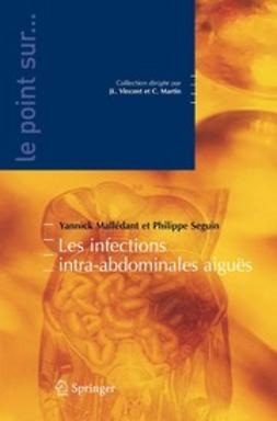 Mallédant, Yannick - Les infections intra-abdominales aiguës, ebook