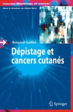 Guillot, Bernard - Dépistage et cancers cutanés, ebook
