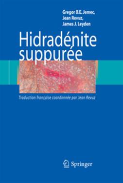 Jemec, Gregor B. E. - Hidradénite suppurée, ebook