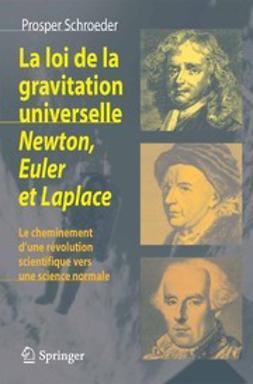 Schroeder, Prosper - La loi de la gravitation universelle Newton, Euler et Laplace, ebook