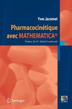 Jacomet, Yves - Pharmacocinétique avec Mathematica®, ebook
