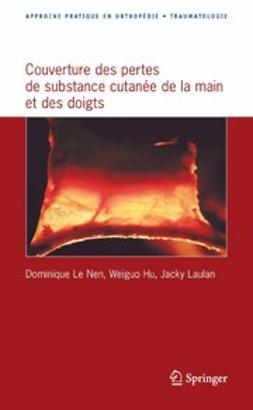 Hu, Weiguo - Approche pratique de la couverture des pertes de substance cutanée de la main et des doigts, ebook