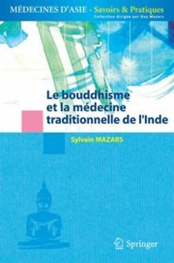 Mazars, Sylvain - Le bouddhisme et la médecine traditionnelle de l'Inde, ebook
