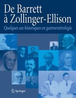 - De Barrett à Zollinger-Ellison Quelques cas historiques en gastroentérologie, ebook