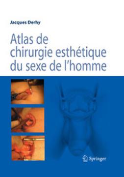 Derhy, Jacques - Atlas de chirurgie esthétique du sexe de l'homme, ebook