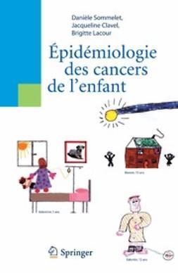 Sommelet, Danièle - Épidémiologie des cancers de l'enfant, ebook