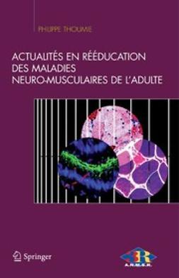 Thoumie, Philippe - Actualités en rééducation des maladies neuro-musculaires de l'adulte, ebook
