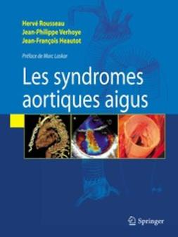 Rousseau, Hervé - Les Syndromes aortiques aigus, e-bok