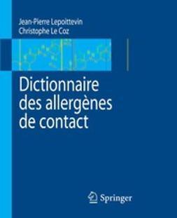 Coz, Christophe J. - Dictionnaire des allergènes de contact, ebook