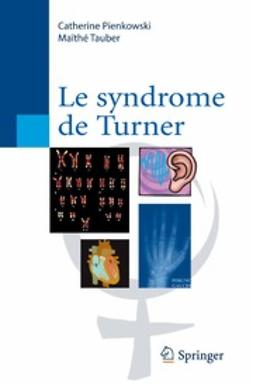 Pienkowski, Catherine - Le syndrome de Turner, ebook