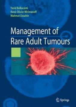 Belkacémi, Yazid - Management of Rare Adult Tumours, ebook