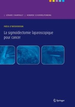 Champault, Gérard - Précis d'intervention La sigmoïdectomie laparoscopique pour cancer, ebook