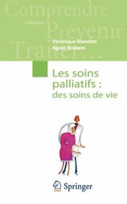 Blanchet, Véronique - Les soins palliatifs: des soins de vie, ebook