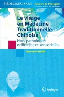 Cygler, Bernard - Le visage en médecine traditionnelle chinoise, ebook