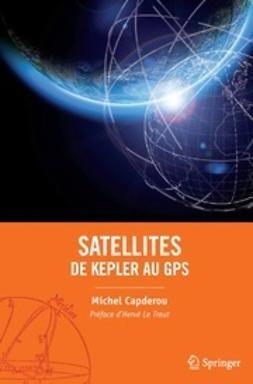 Capderou, Michel - Satellites : de Kepler au GPS, ebook