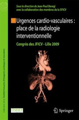 Beregi, Jean-Paul - Urgences cardio-vasculaires: place de la radiologie interventionnelle, ebook
