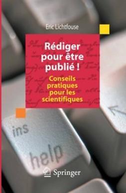 Lichtfouse, Eric - Rédiger pour être publié!, ebook