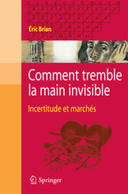Brian, Éric - Comment tremble la main invisible, ebook