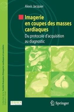 Jacquier, Alexis - Imagerie en coupes des masses cardiaques, ebook