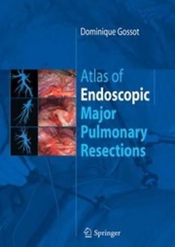 Gossot, Dominique - Atlas of Endoscopic Major Pulmonary Resections, ebook