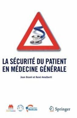 Brami, Jean - La sécurité du patient en médecine générale, ebook