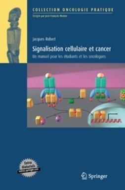 Robert, Jacques - Signalisation cellulaire et cancer, ebook