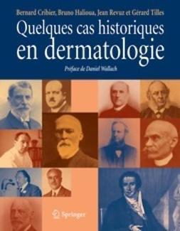 Cribier, Bernard - Quelques cas historiques en dermatologie, ebook