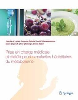Lonlay, Pascale - Prise en charge médicale et diététique des maladies héréditaires du métabolisme, ebook