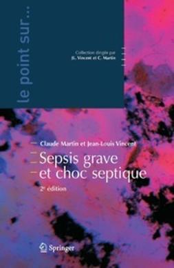 Martin, Claude - Sepsis grave et choc septique, ebook