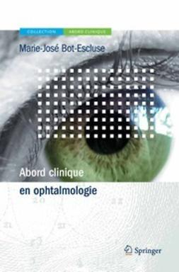 Bot-Escluse, Marie-José - Abord Clinique en Ophtalmologie, ebook