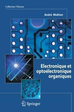 Moliton, André - Electronique et optoélectronique organiques, ebook