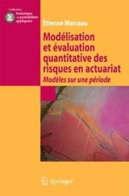 Marceau, Étienne - Modélisation et évaluation quantitative des risques en actuariat, ebook