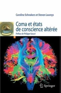 Schnakers, Caroline - Coma et états de conscience altérée, ebook