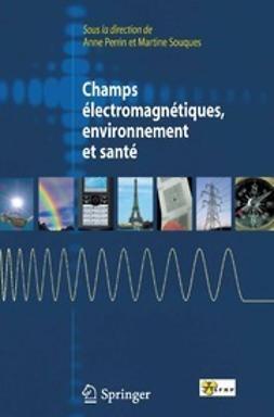 Perrin, Anne - Champs électromagnétiques, environnement et santé, ebook