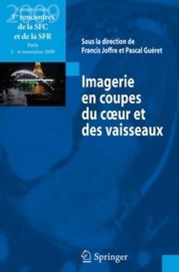 Joffre, Francis - Imagerie en coupes du coeur et des vaisseaux, e-kirja