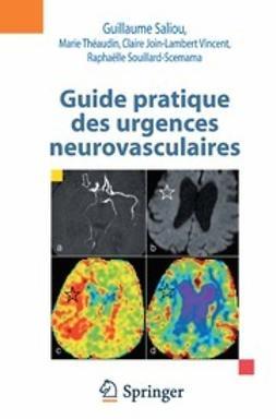 Saliou, Guillaume - Guide pratique des urgences neurovasculaires, ebook