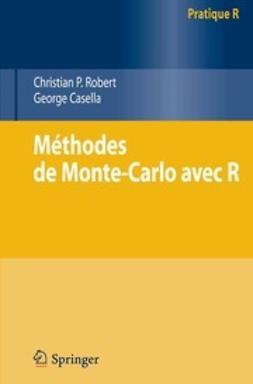 Robert, Christian P. - Méthodes de Monte-Carlo avec R, ebook