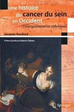 Rouëssé, Jacques - Une histoire du cancer du sein en Occident, ebook
