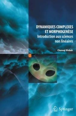 Misbah, Chaouqi - Dynamiques complexes et morphogenèse, ebook