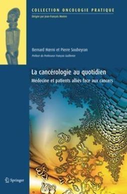 Hœrni, Bernard - La cancérologie au quotidien, ebook