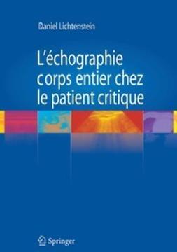 Lichtenstein, Daniel A. - L'échographie corps entier chez le patient critique, ebook