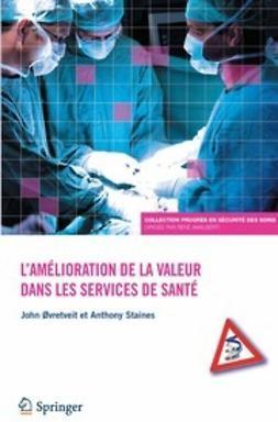 Øvretveit, John - L'amélioration de la valeur dans les services de santé, ebook