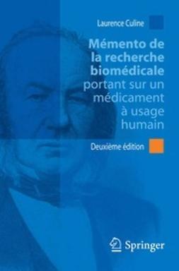 Culine, Laurence - Mémento de la recherche biomédicale portant sur un médicament à usage humain, ebook