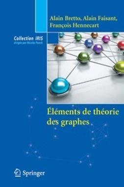 Bretto, Alain - Éléments de théorie des graphes, ebook